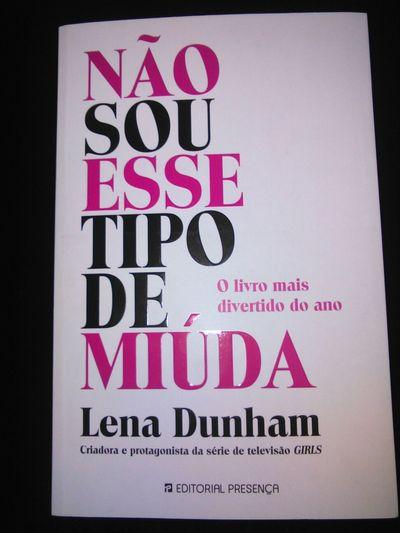Book 📖 Books Books ♥ Não Sou Uma Miúda Dessas Lena Dunham Not That Type Of Girl