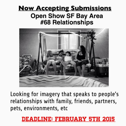 Now accepting submissions for our 2015 calendar of shows, starting with #⃣68 Relationships. You can submit your work through the Openshow website openshow.org/submissions/ Oakland San Francisco Bay Area California
