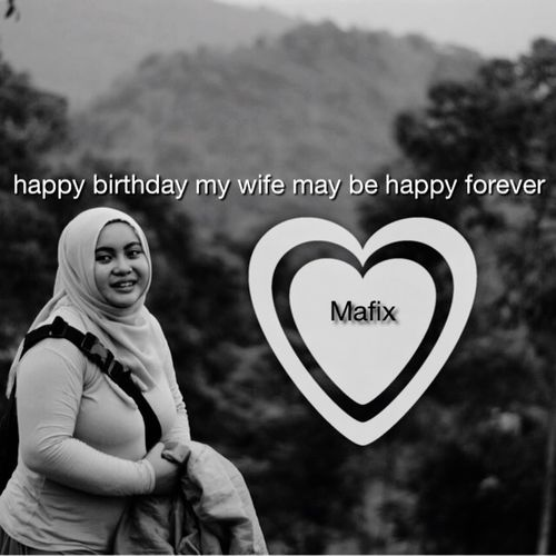 happy birthday my wife may be happy forever ?????? Birhday Mafix Together Forever - ILoveYou.♡ MyWife❤️