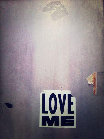 Love Me Urban Wall Sticker Love EyeEm Eyeemphotography Art Is Everywhere Contemporary Written