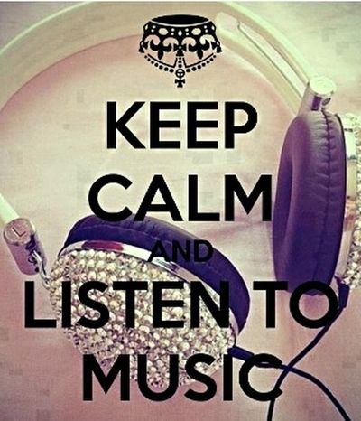 Keep Calm & Listening To Music ♡