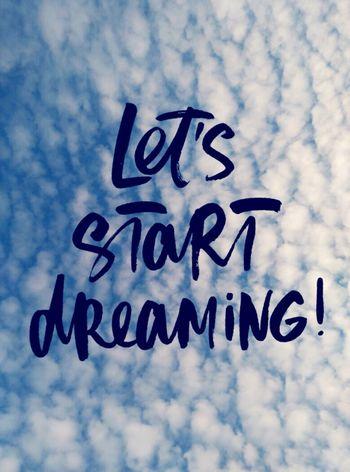 Let Start Dreaming Sky Clouds Good Words