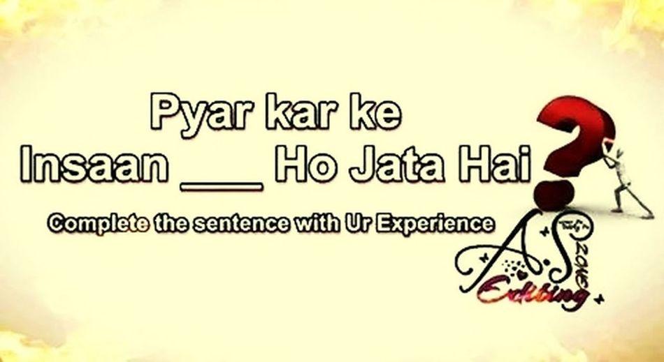 Agar aap kise ko pyar hua hai toh fill the blanks please..!!