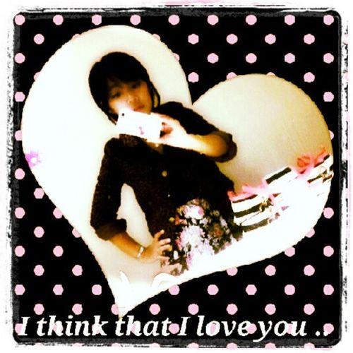I think that I love you ....