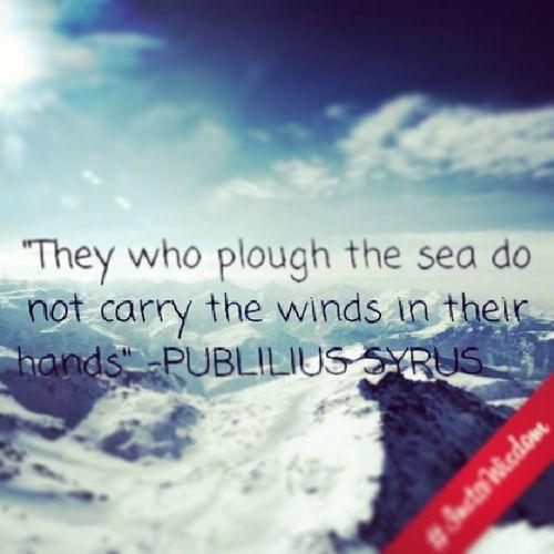 Instawisdom Plough Hand Sea wind quote
