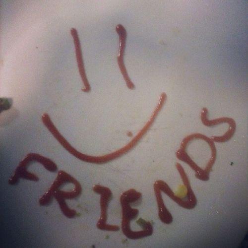 Friends ....