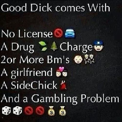Ummmmm well idk if I really want a good dick then that's wayyyyyy too many damn issues for me can't there just be good dick period! With no side of nonsense lol Gooddick Sidebitches Sidechicks Drugprobs idontmindthegambling ihavethatprobtoo lmfao nolicense wtf bbymomma menbelike bitchesbelike shewantstheD