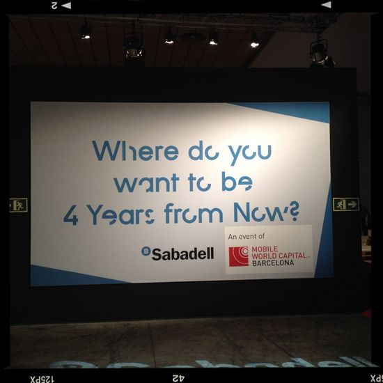 Great question: Where do you want to be in 4 yrs? @4YFN_MWC Bcn Innovation Conference