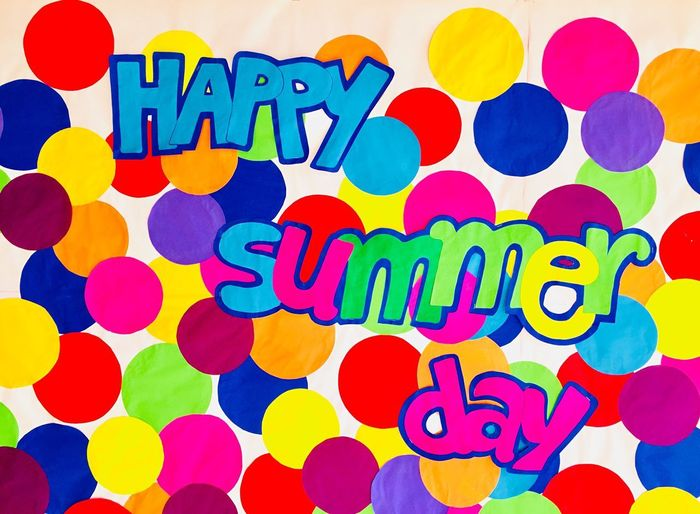 Happy summer day Multi Colored Text Indoors  Western Script Abundance No People Large Group Of Objects Close-up Full Frame Backgrounds Heart Shape Love Shape Art And Craft Emotion Creativity