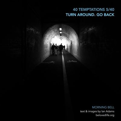 no5 in 40Temptations series - taunts whose truth may hurt, but may also be a gift revealing a deeper reality Stillness Contemplation Prayer Lent Lent 2016 Tunnel