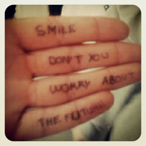 Earlybird Smile Dontyouworry About thefuture Beautiful