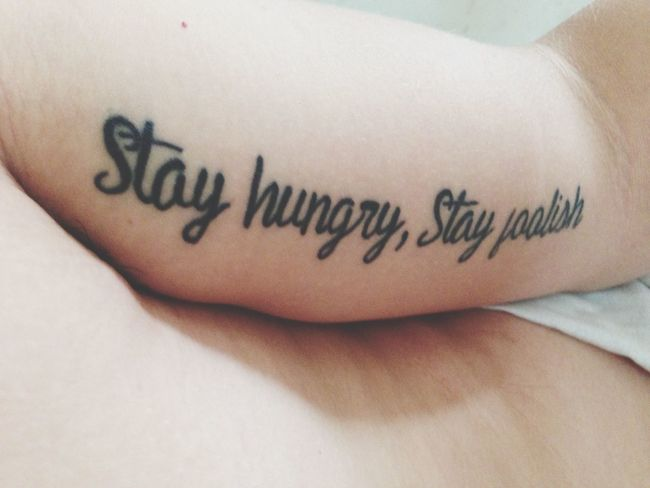 Stay Hungry, Stay Foolish Tattoo Forearm