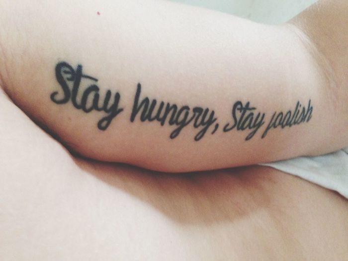 Stay Hungry, Stay Foolish Tattoo Forearm