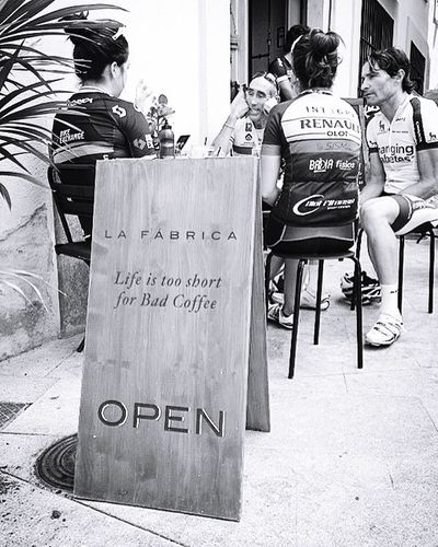 Life is too short for bad coffee - La Fabrica, pro cyclists cafe, Girona, Spain