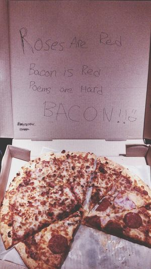 Me and my friends ordered pizza and told them to write a nice poem for us... This is what we got. Bacon Pizza Fail Funny