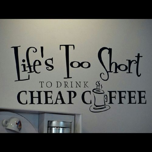 In my case that will be cheap Tea ...