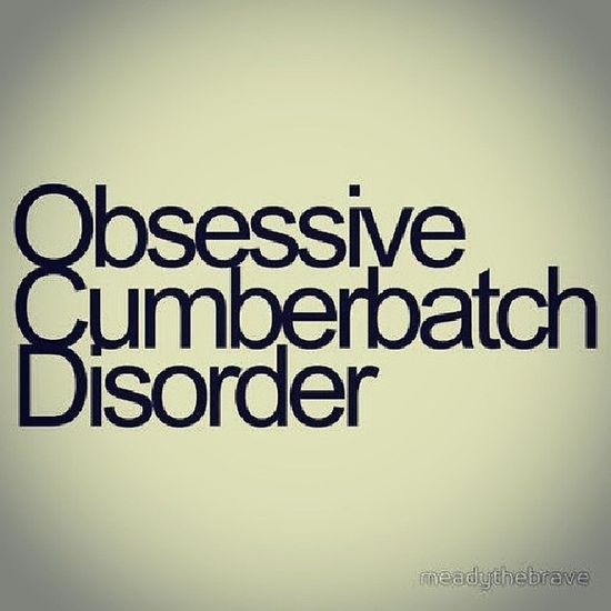 I believe i have this lol Ocd Benedictcumberbatch Love Obsessed ohwell