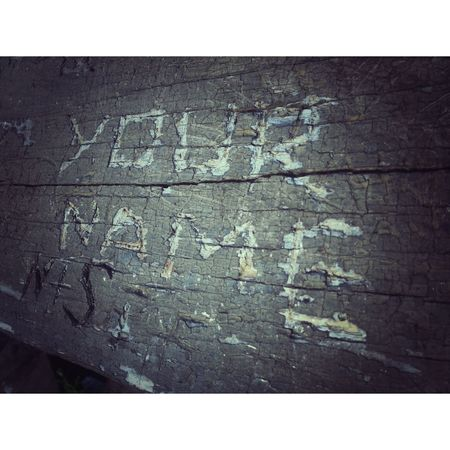 I found your name scratched into some wood while I was camping this weekend.