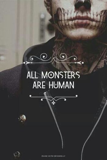 Normal People Scare Me Photography All Monsters Are Human