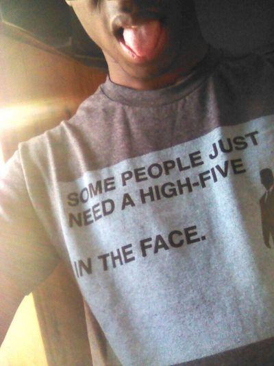 wat my shirt sayz is so tru & that's how i feel today >>>>>>