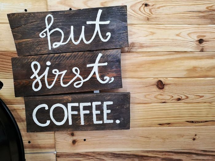 But First Coffee Coffee Blackboard  Wood - Material Text Close-up Handwriting  Board Written Information Sign First Eyeem Photo
