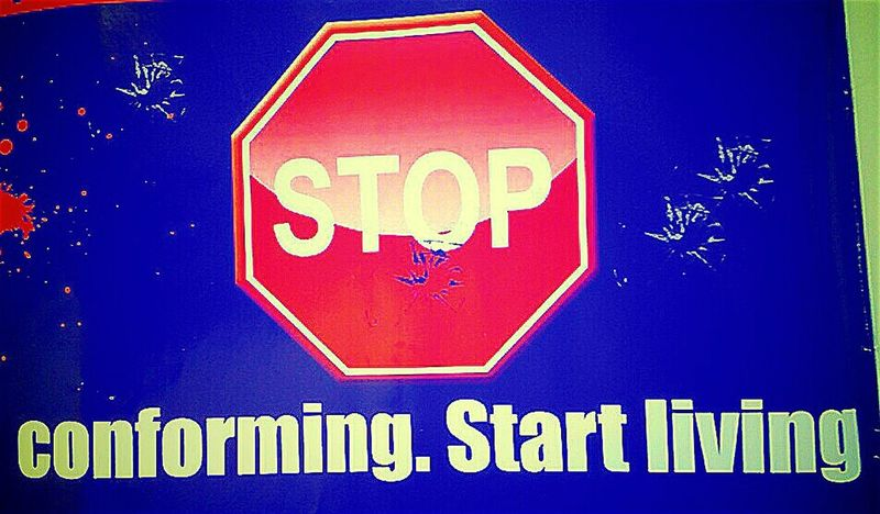 Stopsign Stop Conforming Living Society Signstalkers STOP CONFORMING Rules Regulations Signporn Signs