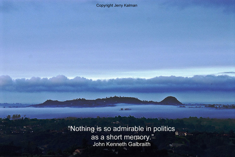 #JohnKennethGalbraith gives us this timely quote as we see #Fallbrook's iconic #SleepingIndian formation rise out of the morning mist. If this #quotograph resonates with you feel free to #repost for others to enjoy. Fallbrook John Kenneth Galbriath Mist' Politics Quotes Quotograph Short Memory Sleeping In