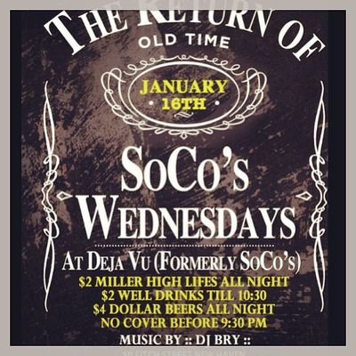 Comment if ur comin to get on the list, Get Ready fo 2nite, its gonna be Legit Dejavu Return Socos dicounts drinks firstwednesdayofmany mention my name at the door @joeyp203