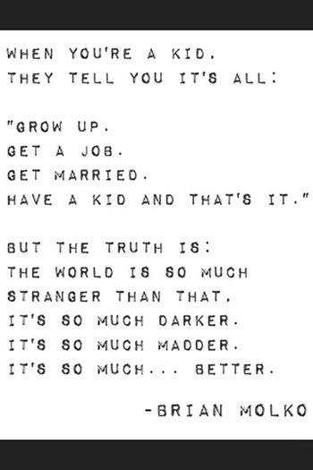 Brianmolko ♡♥♡ Inspiration Truth. Poet I LOVE HIM♥