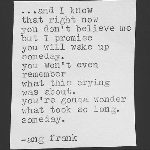 Absolutely in love with this from @ang.frank - because I have said this to so many friends in the past who have been suffering and have had a hard time seeing the light at the end of the tunnel. It always happens someday. ❤ ... @Regrann from @ang.frank - Angfrank Instaquote Poem Poet Instapoet Poetry Writersofig Writersofinstagram Wordporn Words Love Quoteoftheday Poetrygram Instagood Write Typewriterseries Micropoetry Writerscommunity Spilledink Poetrycommunity Thefeels Prose Poetryisnotdead Regrann