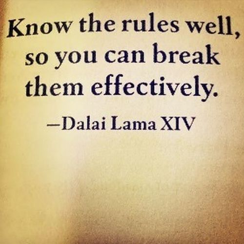 Rules are made to be broken Quotes
