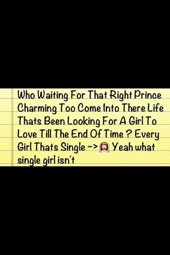 Every Single Girl Waiting On A True Prince Love That Will Find Them