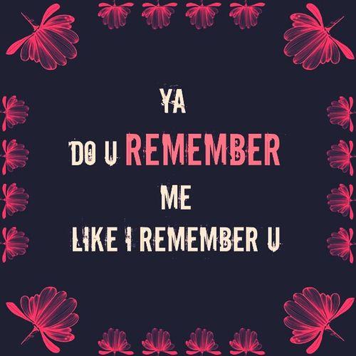 DO U REMEMBER¿? Me