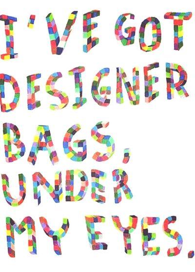 Exhausted! Eyebags Designerbags Coloursplash