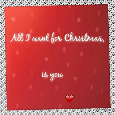 All I want for Christmas is you babe <3