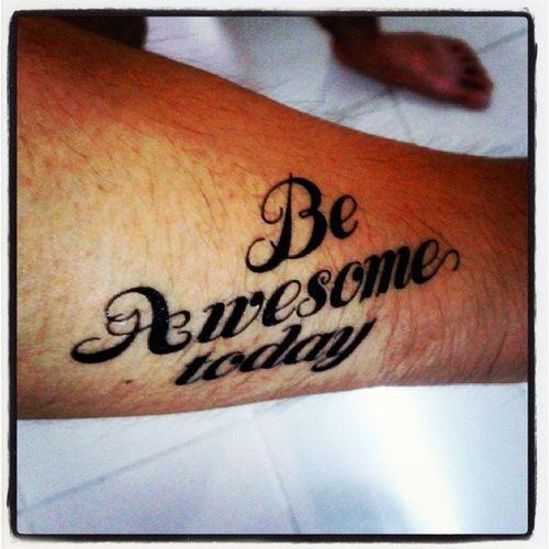 My new tatoo... LalalaYeyeye BeAwesomeToday