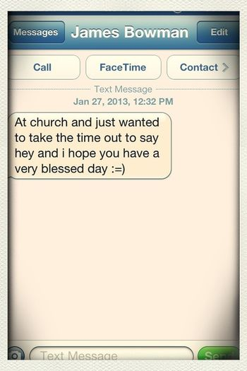 That Text I Get From My Real Dad Every Sunday Before Church>>> Even Tho I Don't Wlways Reapond It Means More To Me Than He'll Eva Know