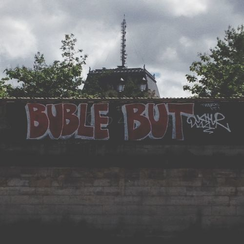Graffiti artists are the type of people that can't spell Bubblebutt Paris