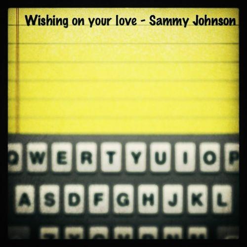 Wishing On Your Love - Sammy Johnson