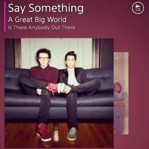 Say Something.. <3 Best  Layan