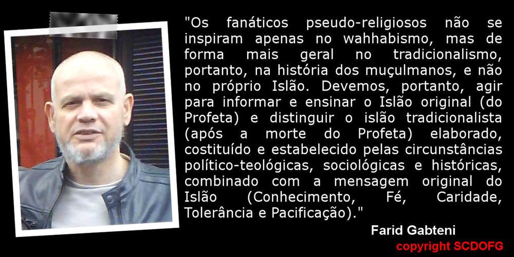 Caridade Conhecimento Farid Gabteni Fé Islão Original Islão Tradicionalista Mensagem Original Do Islão Muçulmanos. ... Pacificação Tolerancia Tradicionalismo Wahhabismo