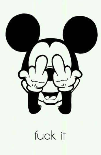 Mickey ❤ Don't Like?  Fuck You (;