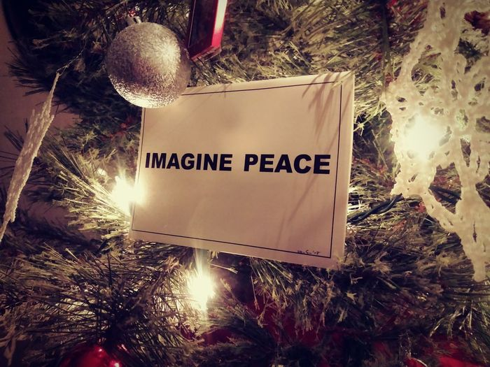 Imagine Peace: Message Christmas Indoors  Christmas Decoration No People Text Tranquil Scene Seasonal Photography ©2017 Williampresley Seasonal World Issues Current Issues Political Política Political Statement Political Activism Political Message
