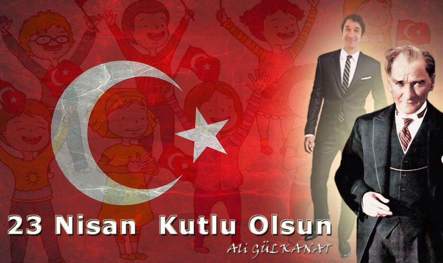 23 Nisan Ulusal Egemenlik ve Çocuk Bayramı'mız kutlu olsun. Ali Gülkanat 23 Nisan Ali Gülkanat Atatürk