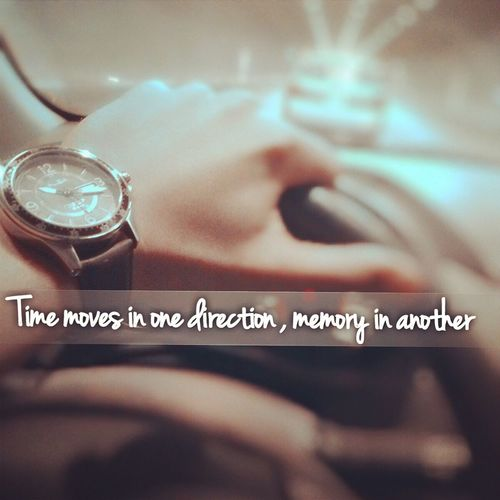 Time moves in one directions , memories in another .. ? Check This Out William_gibson Byme