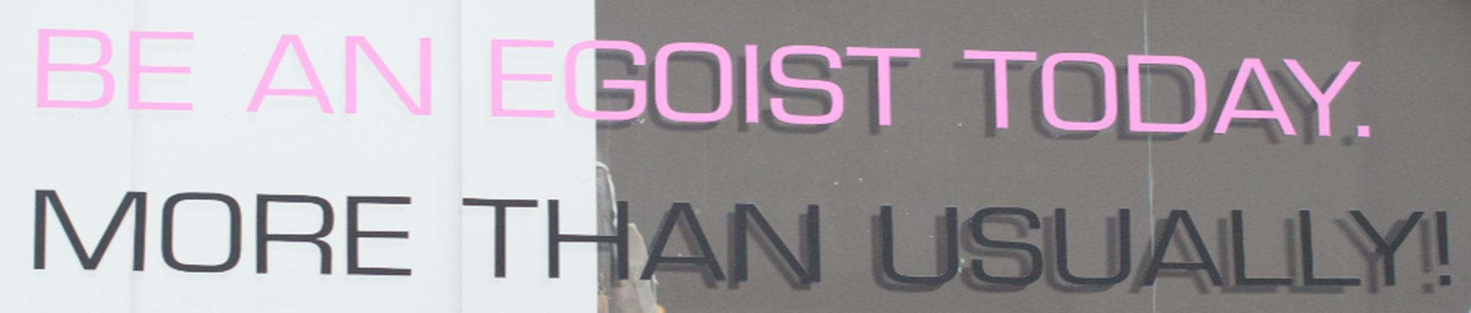 this I saw on a shopwindow in Utrecht NLamd wished big sis had seen it too Visual Statements Shopwindow Guesswhat Advice