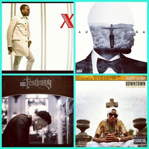 Albums I want AugustAlsina Testimony DowntownLifeUnderTheGun Treysongz Trigga ChrisBrown X MCEs