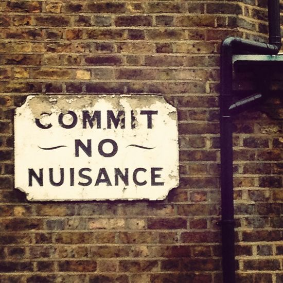Don't you be a nuisance now..