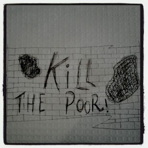 kill the poor Fuck The System Pop Art Is Dead Long Live The Pop Art