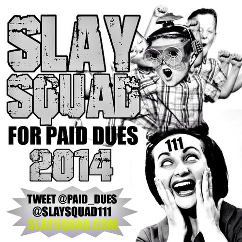 Vote Slay Squad For Paid Dues SlaySquad PaidDues